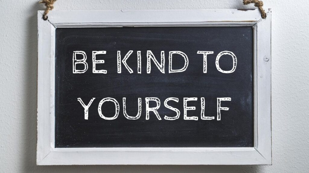 be kind to yourself raise self-esteem