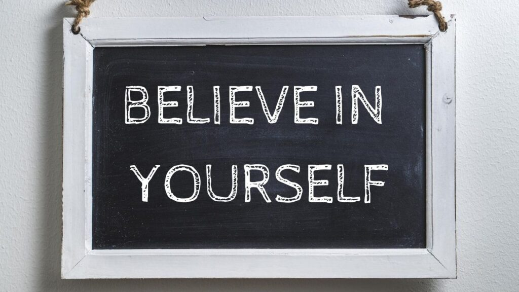 believe in yourself improve self-esteem