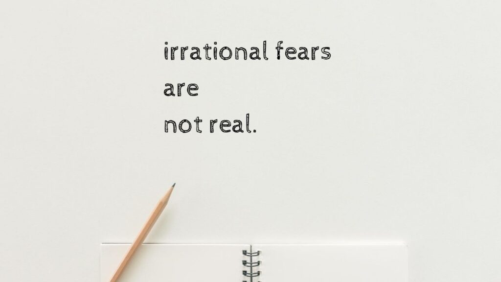 how to deal with irrational fears