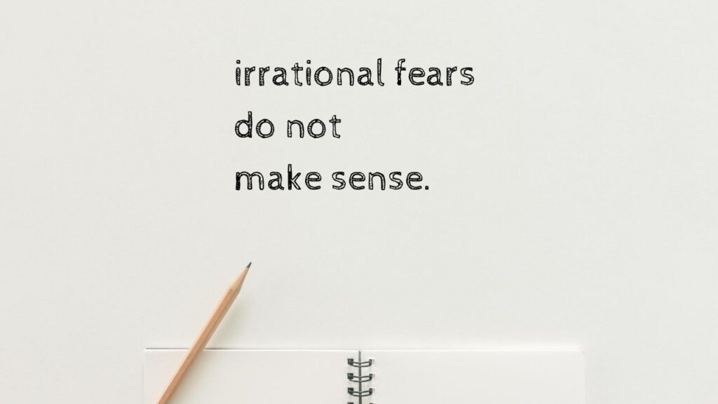 how to overcome irrational fears