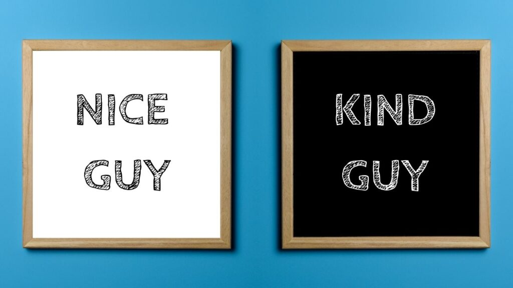 difference between a nice guy and a kind guy